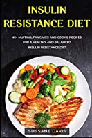 Insulin Resistance Diet: 40+ Muffins, Pancakes and Cookie recipes for a healthy and balanced Campfire diet Author: Sussane Davis