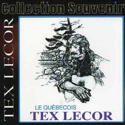 Le Quebecois: Tex Lecor- Collection Souvenir by TEX LECOR (2006-07-18)