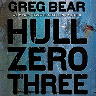 Hull Zero Three                   By:                                                                                                                                 Greg Bear                               Narrated by:                                                                                                                                 Dan John Miller                      Length: 8 hrs and 33 mins     164 ratings     Overall 3.4