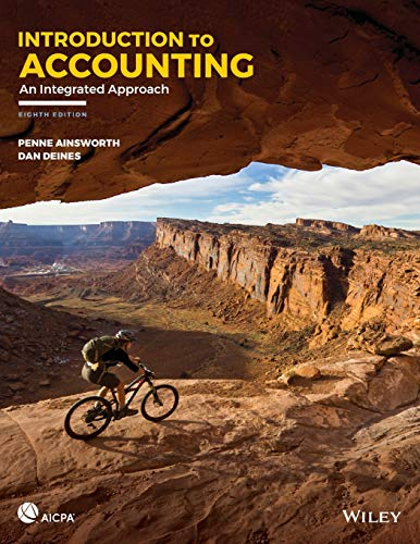 Compare Textbook Prices for Introduction to Accounting: An Integrated Approach AICPA 8 Edition ISBN 9781119600107 by Ainsworth, Penne,Deines, Dan
