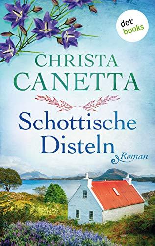 Schottische Disteln: Roman