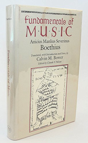 Fundamentals of Music: Anicius Manlius Severinus Boethius (Music Theory Translation Series)