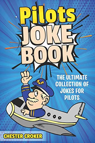Pilot Jokes: Huge Selection Of Funny Jokes For Pilots