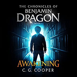 Benjamin Dragon - Awakening     The Chronicles of Benjamin Dragon, Book 1              By:                                                                                                                                 C. G. Cooper                               Narrated by:                                                                                                                                 Nathan William Heller                      Length: 4 hrs and 51 mins     42 ratings     Overall 4.0