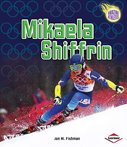 Mikaela Shiffrin (Amazing Athletes) (English Edition)