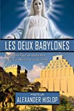 Les deux Babylones: ou le culte papal se révèle être le culte de Nemrod et de sa femme