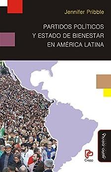 Partidos políticos y Estado de Bienestar en América Latina  (Spanish Edition) by [Jennifer  Pribble]