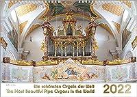 Der Orgelkalender, ein Musik-Kalender 2022, DIN A3: Die schoensten Orgeln der Welt - The Most Beautiful Pipe Organs in the World
