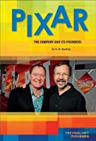 Pixar: The Company and Its Founders (Technology Pioneers)