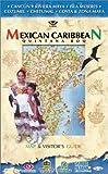 Mexican Caribbean: Quintana Roo (Editorial Veras Travel Guides)