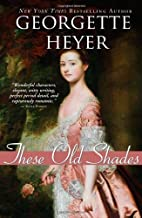 These Old Shades (Historical Romances) by Georgette Heyer (2009-10-01)
