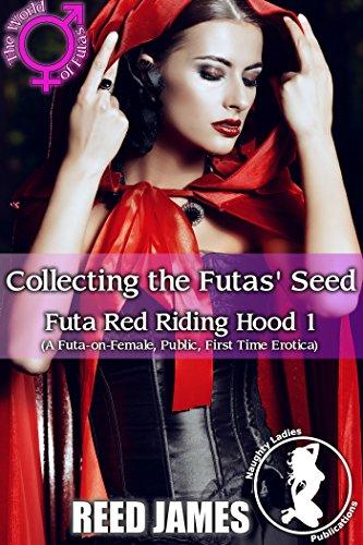 Collecting the Futas' Seed (Futa Red Riding Hood 1): (A Futa-on-Female, Public, First Time Erotica) (English Edition)