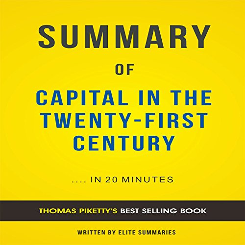 Summary of Capital in the Twenty-First Century by Thomas Piketty audiobook cover art
