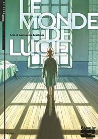 Le monde de Lucie, tome 1 par  Kris