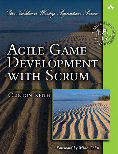 Agile Game Development with SCRUM (Addison-Wesley...