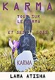 KARMA: Tout Sur Le karma Et Ses 12 Lois