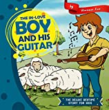 The In-Love Boy and His Guitar (The Deluxe Bedtime Story for Kids Book 24)