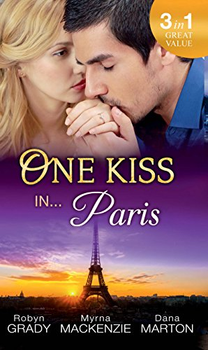 One Kiss in... Paris: The Billionaire's Bedside Manner / Hired: Cinderella Chef / 72 Hours (English Edition)