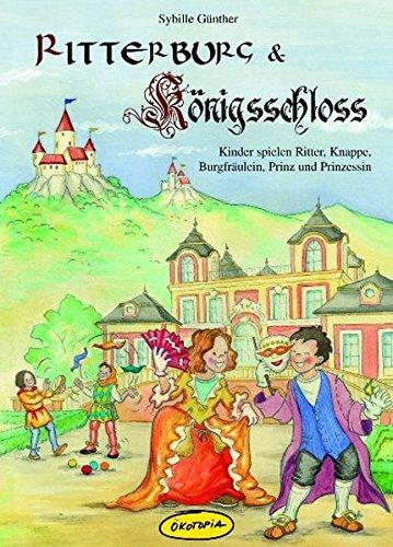 Ritterburg & Königsschloss: Kinder spielen Ritter, Knappe, Burgfräulein, Prinz und Prinzessin...