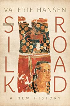 The Silk Road: A New History by [Valerie Hansen]
