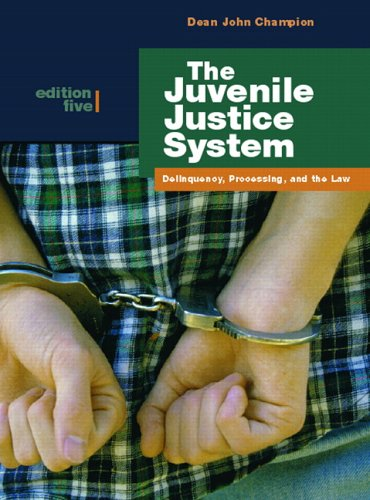 The Juvenile Justice System: Delinquency, Processing, and the Law (5th Edition)