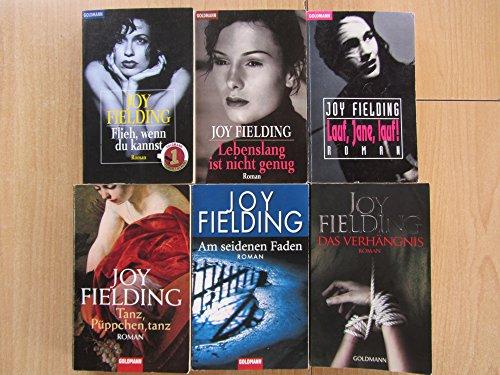 Paket Joy Fielding: Flieh, wenn du kannst. Lebenslang ist nicht genug. Lauf, Jane, Lauf! Tanz, Püppchen, tanz. Am seidenen Faden. Das Verhängnis. (6 Taschenbücher)!