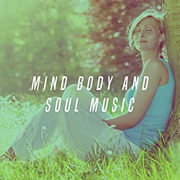 Mind Body And Soul Music