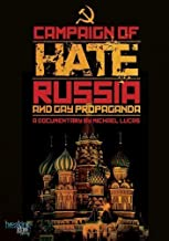 Campaign of Hate: Russia and Gay Propaganda by Breaking Glass Pictures, QC Cinema by Scott Stern Michael Lucas