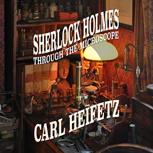 Sherlock Holmes Through the Microscope audiobook cover art