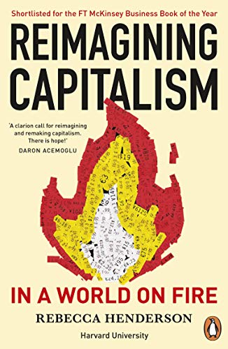 Reimagining Capitalism in a World on Fire: Shortlisted for the FT &...