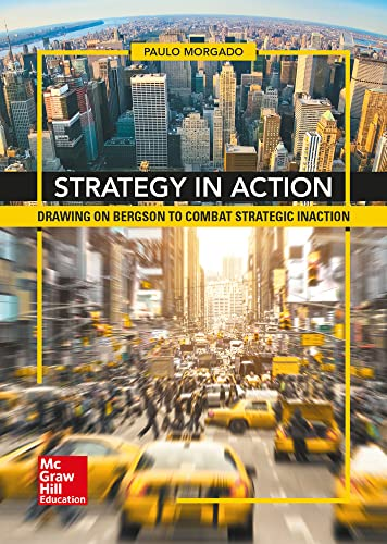 Strategy in action. Drawing on Bergson to Combat Strategic Inaction.