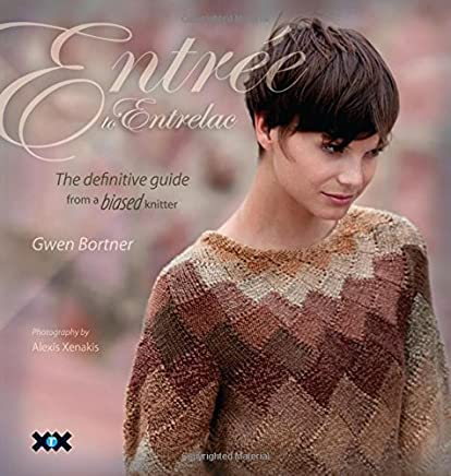 Entrée to Entrelac: The Definitive Guide from a Biased Knitter by Gwen Bortner(2010-08-17)