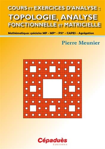 Cours et exercices d'analyse : Topologie, analyse fonctionnelle et matricielle