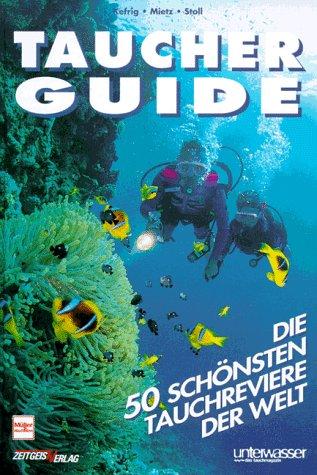 Taucher Guide: Die 50 schönsten Tauchreviere der Welt