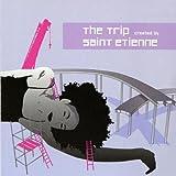 Songtexte von Saint Etienne - The Trip: Created by Saint Etienne