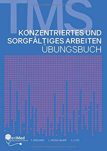 Konzentriertes und sorgfältiges Arbeiten (eriMed TMS-Vorbereitung, Band 2020)