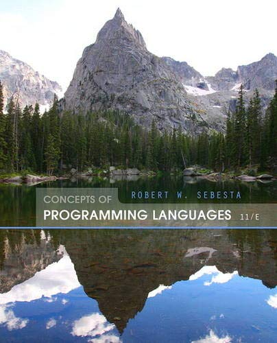 Compare Textbook Prices for Concepts of Programming Languages 11 Edition ISBN 9780133943023 by Sebesta, Robert