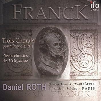 César Franck: Le testament musical (Grandes Orgues Aristide Cavaillé-Coll de Saint-Sulpice, Paris)
