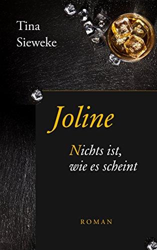 Joline: Nichts ist, wie es scheint. (German Edition)