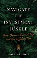 Navigate the Investment Jungle: Seven Common Financial Traps and How to Sidestep Them