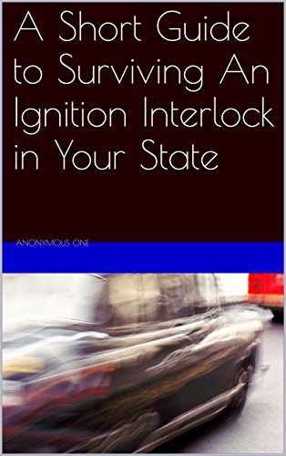 A Short Guide to Surviving An Ignition Interlock Device