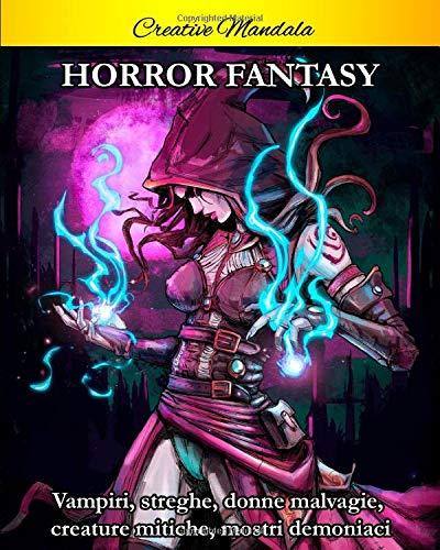 Libro horror fantasy da colorare: 50 pagine da colorare con vampiri, streghe, donne malvagie, creature mitiche, mostri demoniaci e scene gotiche