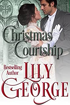 A Christmas Courtship by [Lily George, Lily Smith]