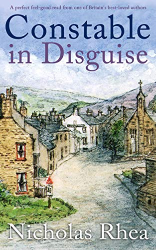 CONSTABLE IN DISGUISE a perfect feel-good read from one of Britain's best-loved authors (Constable N