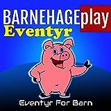 BARNEHAGE play Eventyr