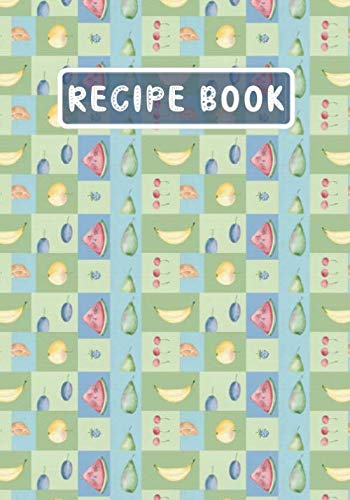 Recipe Book: Blank Notebook To Write In Your Favorite...