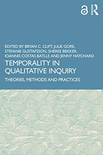 Temporality in Qualitative Inquiry: Theories, Methods and Practices