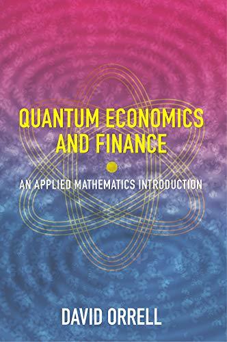 Quantum Economics and Finance: An Applied Mathematics Introduction (English Edition)