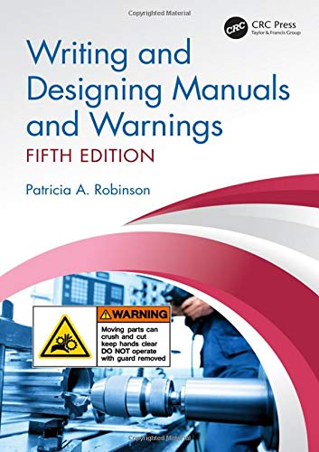 Compare Textbook Prices for Writing and Designing Manuals and Warnings, Fifth Edition 5 Edition ISBN 9780367111090 by Robinson, Patricia A.