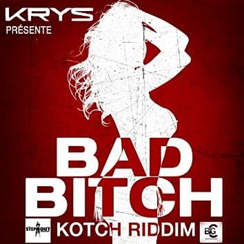 Bad Bitch (Kotch Riddim)